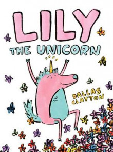 Lily the Unicorn av Dallas Clayton (Innbundet)