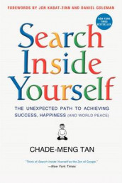 Search Inside Yourself av Prof Daniel Goleman, Jon Kabat-Zinn og Chade-Meng Tan (Innbundet)