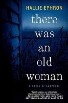 There Was an Old Woman: A Novel of Suspense av Hallie Ephron (Heftet)