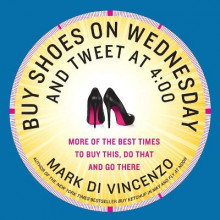 Buy Shoes on Wednesday and Tweet at 4:00 av Mark Di Vincenzo (Heftet)