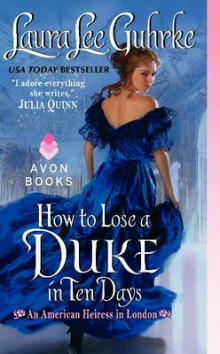 How to Lose a Duke in Ten Days av Laura Lee Guhrke (Heftet)