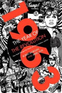 1963: The Year of the Revolution av Ariel Leve og Robin Morgan (Innbundet)