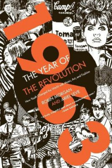 1963: the Year of the Revolution av Ariel Leve og Robin Morgan (Heftet)