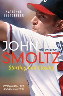 Starting and Closing av John Smoltz og Don Yaeger (Heftet)