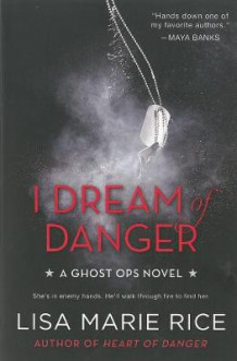 I Dream of Danger av Lisa Marie Rice (Heftet)