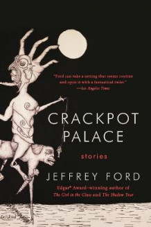 Crackpot Palace av Jeffrey Ford (Heftet)