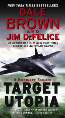 Target Utopia: A Dreamland Thriller av Dale Brown og Jim DeFelice (Heftet)
