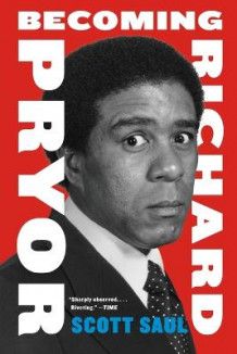Becoming Richard Pryor av Scott Saul (Heftet)
