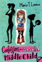 Confessions of a So-called Middle Child av Maria T. Lennon (Heftet)
