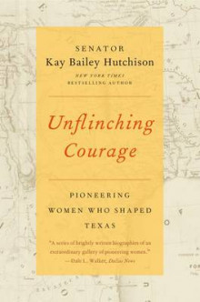 Unflinching Courage av Kay Bailey Hutchison (Heftet)