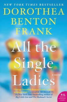 All the Single Ladies av Dorothea Benton Frank (Heftet)
