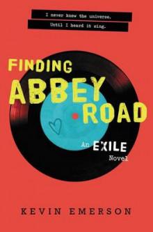 Finding Abbey Road: An Exile Novel av Kevin Emerson (Innbundet)
