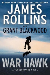 War Hawk av Grant Blackwood og James Rollins (Innbundet)