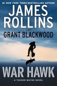War Hawk av James Rollins (Innbundet)