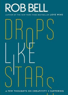 Drop Like Stars av Rob Bell (Heftet)