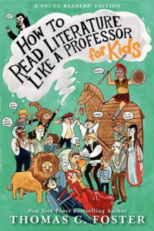 How to Read Literature Like a Professor: For Kids av Thomas C Foster (Innbundet)