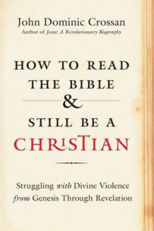How to Read the Bible and Still Be a Christian av John Dominic Crossan (Innbundet)