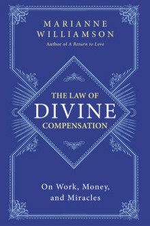 The Law of Divine Compensation av Marianne Williamson (Heftet)