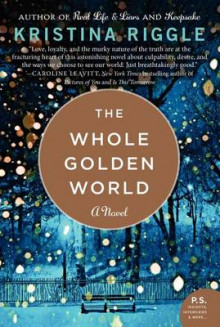 The Whole Golden World av Kristina Riggle (Heftet)