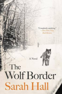 The Wolf Border av Sarah Hall (Heftet)