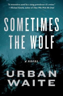 Sometimes the Wolf av Urban Waite (Heftet)
