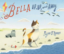Bella: Up, Up, And Away av Ryan O'Rourke (Innbundet)