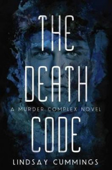 The Murder Complex #2: The Death Code av Lindsay Cummings (Innbundet)