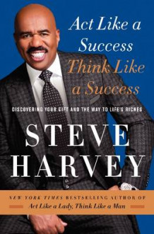 Act Like a Success, Think Like a Success av Steve Harvey (Innbundet)