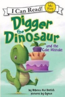 Digger the Dinosaur and the Cake Mistake av Rebecca Kai Dotlich (Heftet)