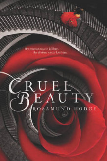 Cruel Beauty av Rosamund Hodge (Heftet)