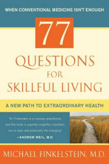 77 Questions for Skillful Living av Michael Finkelstein (Innbundet)