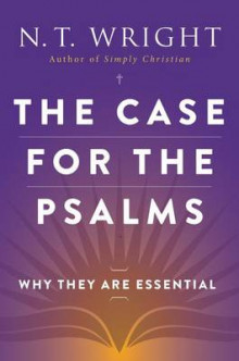 The Case for the Psalms av Fellow and Chaplain N T Wright (Heftet)