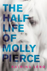 Omslag - The Half Life of Molly Pierce