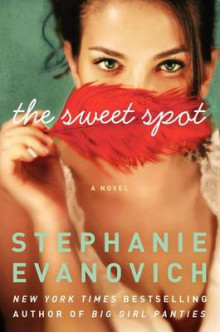 The Sweet Spot av Stephanie Evanovich (Innbundet)
