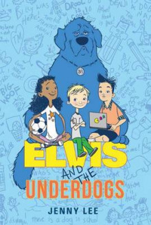 Elvis and the Underdogs av Jenny Lee (Heftet)