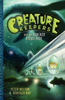 Creature Keepers and the Hijacked Hydro-Hide av Peter Nelson (Innbundet)
