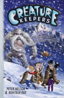 Creature Keepers and the Burgled Blizzard-Bristles av Peter Nelson (Innbundet)