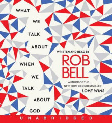 What We Talk about When We Talk about God av Rob Bell (Lydbok-CD)