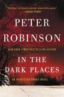 In the Dark Places av Professor of English and American Literature Peter Robinson (Innbundet)
