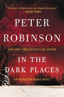 In the Dark Places av Professor of English and American Literature Peter Robinson (Heftet)