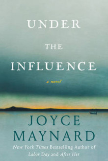 Under the Influence av Joyce Maynard (Innbundet)