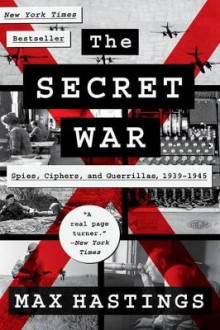 The Secret War av Sir Max Hastings (Heftet)