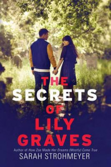 The Secrets of Lily Graves av Sarah Strohmeyer (Heftet)