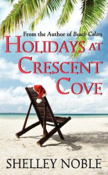 Holidays at Crescent Cove av Shelley Noble (Heftet)