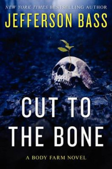 Cut to the Bone av Jefferson Bass (Innbundet)