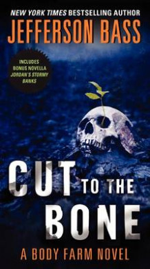 Cut to the Bone av Jefferson Bass (Heftet)