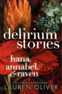 Delirium Stories: Hana, Annabel, and Raven av Lauren Oliver (Heftet)