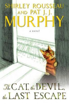 The Cat, the Devil, the Last Escape av Shirley Rousseau Murphy og Pat J Murphy (Innbundet)