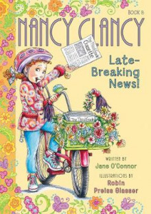 Fancy Nancy: Nancy Clancy, Late-Breaking News! av Jane O'Connor (Heftet)