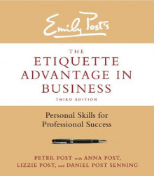 The Etiquette Advantage in Business av Peter Post, Anna Post, Lizzie Post og Daniel Post Senning (Innbundet)